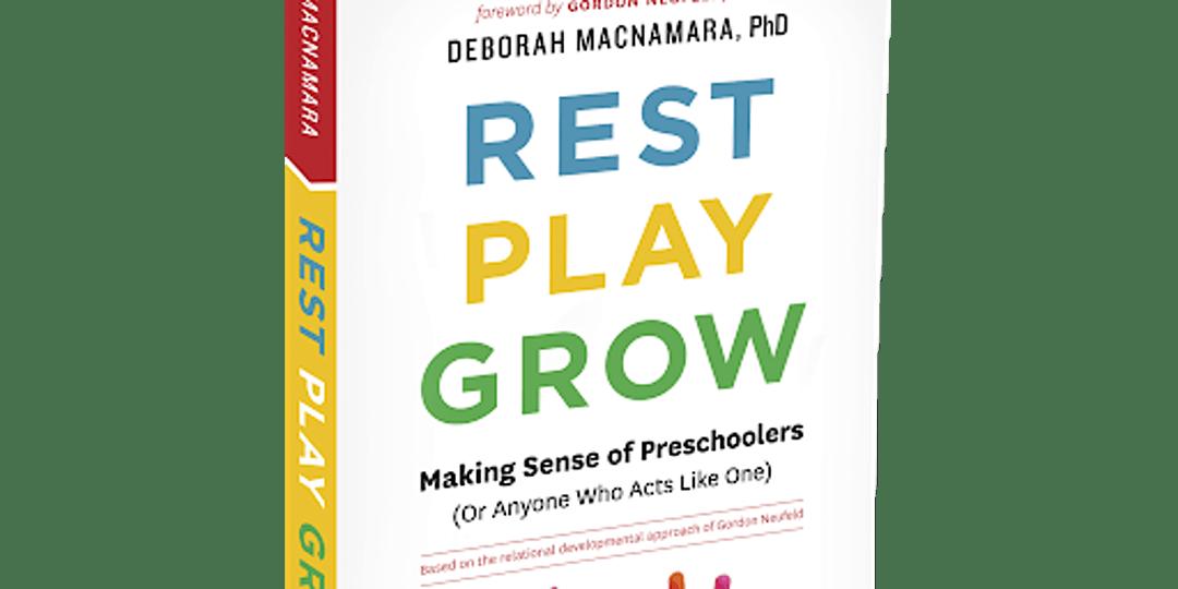 The cover of the book Rest Play Grow By Deborah MacNamara